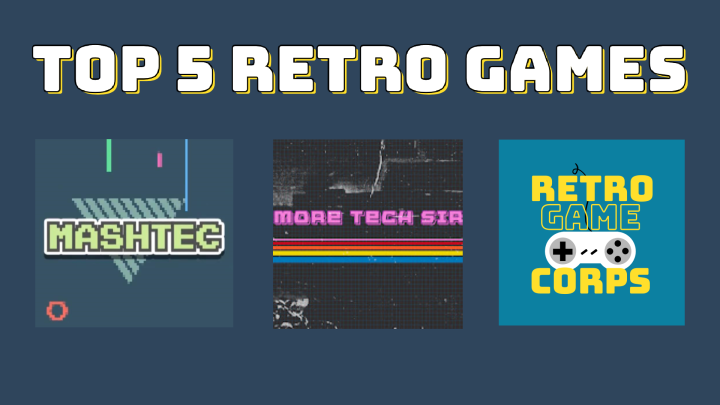 Top 5 Retro Games (with MashTec and More TechSir!)