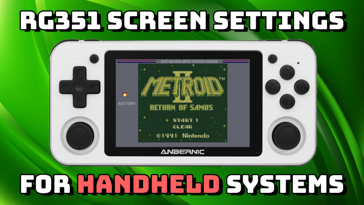 Guide: Handheld Screen Settings for RG351 Devices