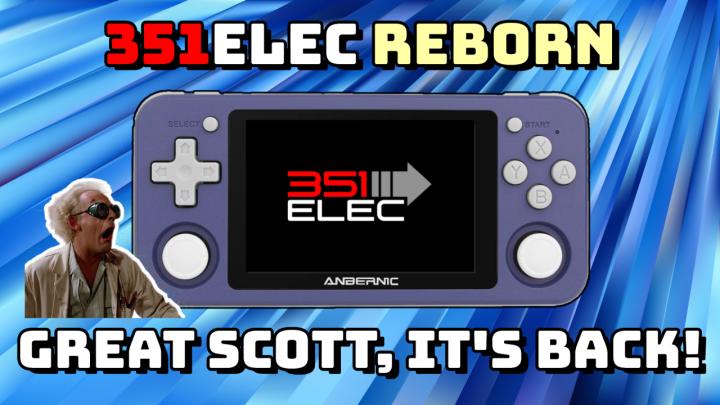 351ELEC REBORN — It'sBack!