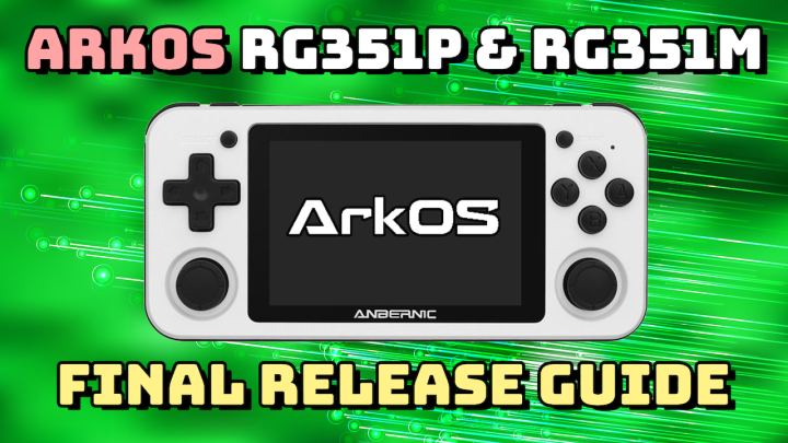 Guide: ArkOS Final Release for RG351P and RG351M